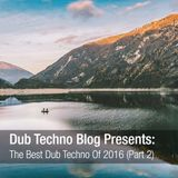 Dub Techno Blog Presents - The Best Dub Techno Of 2016 (Part 2)