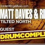 Matt Davies & Rikki Sawyer - Tilted North 002 - Golden Wings Music Radio - April 2014