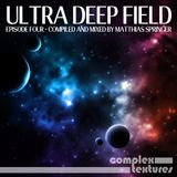 Ultra Deep Field Episode Four - Mixed By Matthias Springer