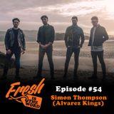 Episode #54: Simon Thompson (Alvarez Kings)