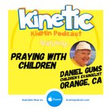 Praying with Children with Daniel Gums #34