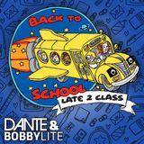 Dante & Bobby Lite - Back To School 2017 (Late 2 Class)