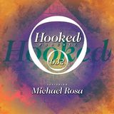 Hooked Podcast 032 :: MICHAEL ROSA