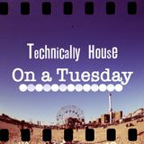 Technically House on a Tuesday