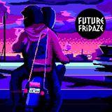 Future Fridaze - Endorphin