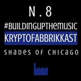 #Buildingupthemusic KRYPTOFABBRIKKAST N.8 - Shades Of Chicago - 04/04/2017
