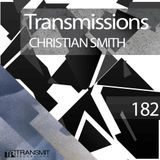 Transmissions 182 with Christian Smith