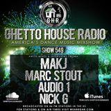 GHR - Ghetto House Radio - MakJ + Marc Stout & More - Show 549