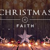 Christmas at Faith: Don't Look at What It Looks Like
