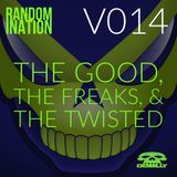 Randomination V014 - The Good, The Freaks, & The Twisted