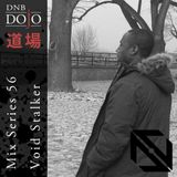 DNB Dojo Mix Series 56: Void Stalker