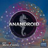 anandroid   Live at PEX Summer Festival 2017   Saturday night at Meso Creso
