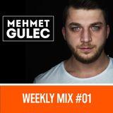 Mehmet Gulec - Weekly Mix 01