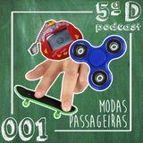 5ª D #001 - Modas Passageiras