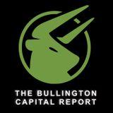 The Bulllington Capital Report