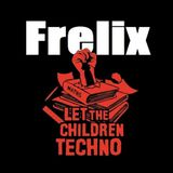 Frelix - Let The Children Techno Promo Mix