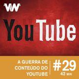A guerra de conteúdo do YouTube