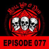 Roll Up & Die - Podcast 077