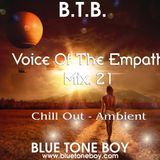 B.T.B. ~ Voice of the Empath * Mix 21 *