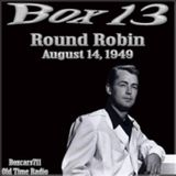 Box 13 - Round Robin (08-14-49)