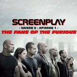 Screenplay S2E01 - THE FANS OF THE FURIOUS