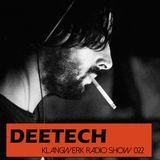Klangwerk Radio Show - EP022 - Special Guest Deetech