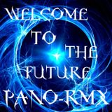 WELCOME TO THE FUTURE BY PANO-RMX