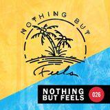 Nothing But Feels: 026 || Nolek