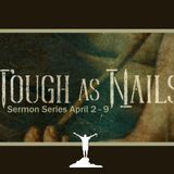 Tough as Nails-2 Faith the world was not worthy of