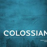 Colossians - Week 9 - Audio
