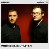 Groove Podcast 128 - worriedaboutsatan