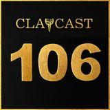CLAPCAST #106