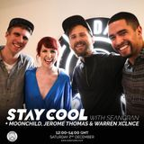 Stay Cool #010 w/ Moonchild, Jerome Thomas & Warren Xclnce (2nd December 2017)
