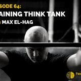 Episode 64: Training Think Tank, with Max El-Hag