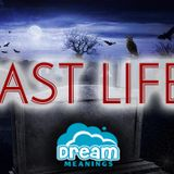 Past Life   Dream Meanings Podcast