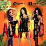 Junko Presents Addicted (Dancehall Mix RAW)