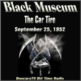 The Black Museum - The Car Tire (09-25-52)