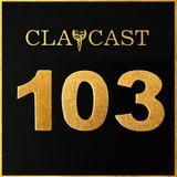 CLAPCAST #103