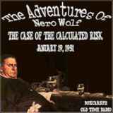 The New Adventures Of Nero Wolf - The Case Of The Calculated Risk (01-19-51)