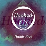 Hooked Podcast 033 :: HANDS FREE