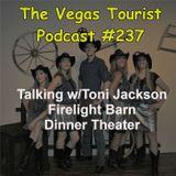237 - Talking with Toni Jackson  Firelight Barn Dinner Theater