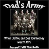 Dad's Army - When Did You Last See Your Money (05-27-75)