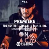 Premiere: Frankyeffe, Seismal D Feat. Njira - Fading Out (Reinier Zonneveld Remix)