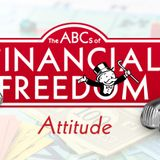 The ABCs of Financial Freedom #1 — Attitude