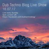 Dub Techno Blog Live Show 104 - 16.07.17