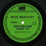 Bitch, What's Up 2.0 --live dj set breakbeat mix:  Anya Nka b2b Agent137