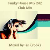 Funky House Mix 242 (Club Mix)