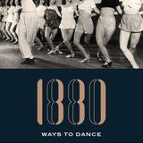 1880 Ways To Dance #10