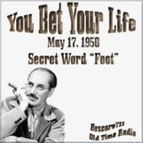 You Bet Your Life - The Secret Word Is Foot (05-17-50)