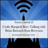 Crafty Bangkok Beer: Talking with Brian Bartusch from Beervana (2.20)